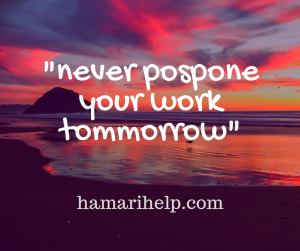 Motivation thought never postpone your work