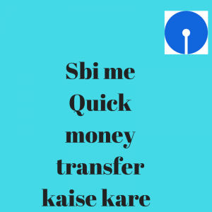 online sbi me quick money transfer Kaise